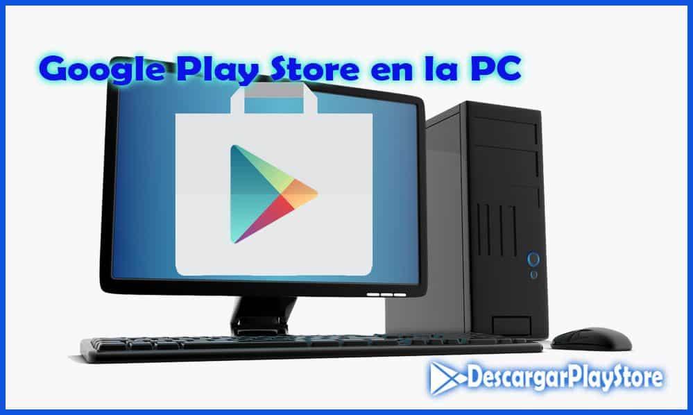 Google play store para computadora